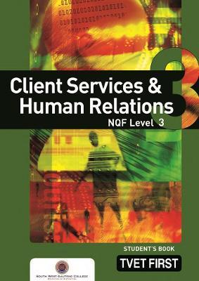 Client Services & Human Relations: NQF Level 3: Student's Book