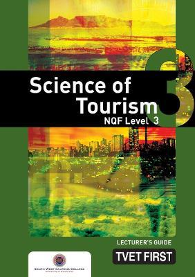 Science of Tourism: NQF Level 3: Lecturer's Guide