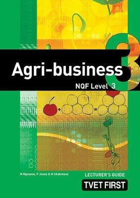 Agri-Business: NQF Level 3: Lecturer's Guide