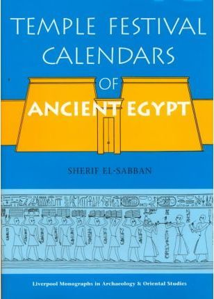 Temple Festival Calendars of Ancient Egypt