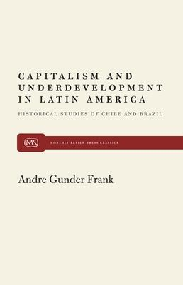 a review of underdevelopment in latin america Capitalism and underdevelopment in latin america: historical studies of chile and brazil.
