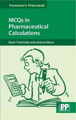 MCQs in Pharmaceutical Calculations - Ryan F. Donnelly, Johanne Barry