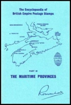 Encyclopaedia of British Empire Postage Stamps, 1639-1952: The Maritime Provinces v.5