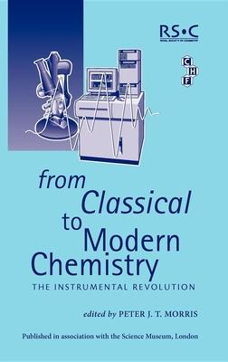 From Classical To Modern Chemistry  The Instrumental Revolution