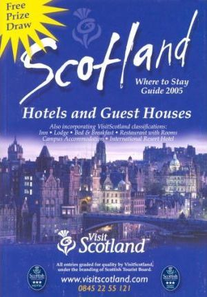 Visit Scotland: Hotels and Guest Houses 2005