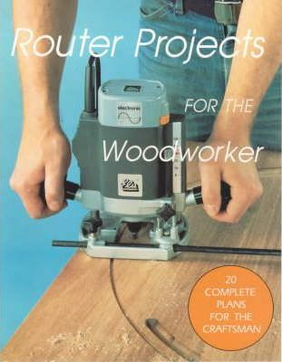 Router Projects for the Woodworker