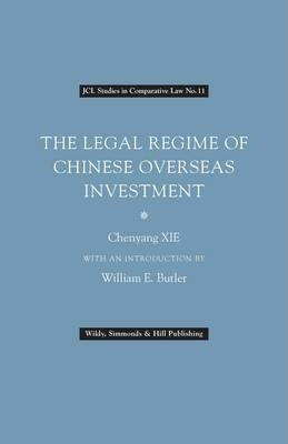 The Legal Regime of Chinese Overseas Investment