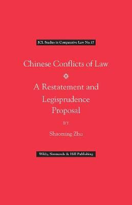 Chinese Conflict of Laws: A Restatement and Legisprudence Proposal