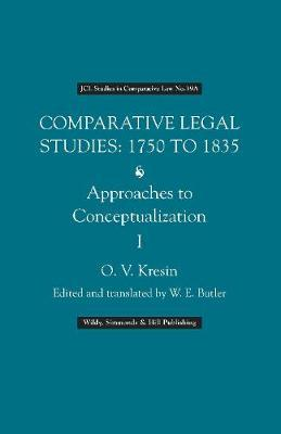 Comparative Legal Studies 1750 to 1835 Approaches to Conceptualization (2 volumes)