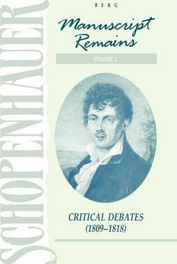 Schopenhauer: Manuscript Remains: Critical Debates (189-1818) v. 2