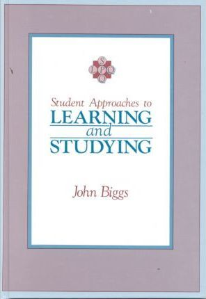 STUDENT APPROACHES TO LEARNING AND STUDYING
