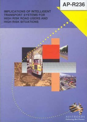 Implications of Intelligent Transport Systems for High Risk Road Users and High Risk Situations
