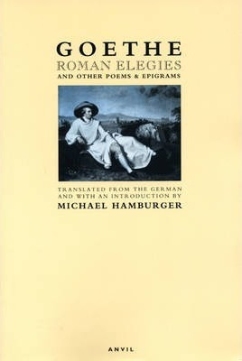 Roman Elegies And Other Poems And Epigrams Johann Wolfgang