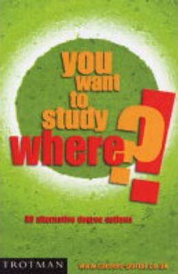 You Want to Study Where?!