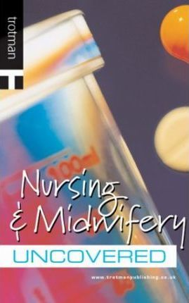 Nursing and Midwifery Uncovered