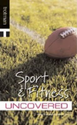 Sport and Fitness Uncovered