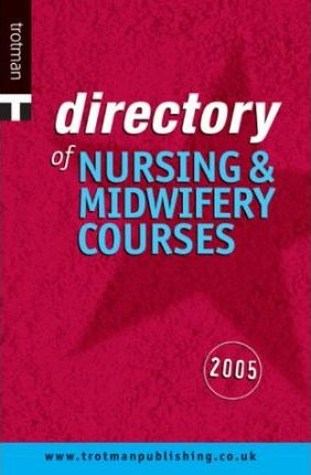 Directory of Nursing and Midwifery Courses 2005