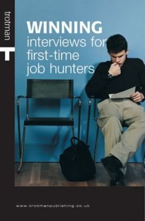 Winning Interviews for First-Time Job Hunters