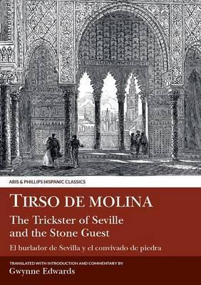 Tirso de Molina: The Trickster of Seville and the Stone Guest