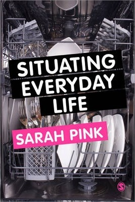 Situating Everyday Life  Practices and Places