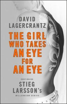 The girl who takes an eye for an eye david lagercrantz for Girl with dragon tattoo books in order