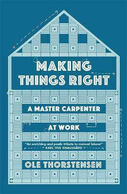 Making Things Right : A Master Carpenter at Work