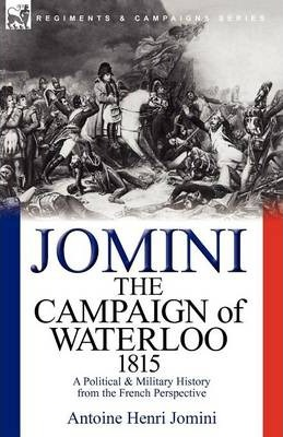 The Campaign of Waterloo, 1815