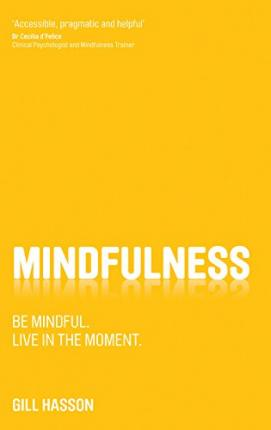 Mindfulness - Be Mindful. Live in the Moment.