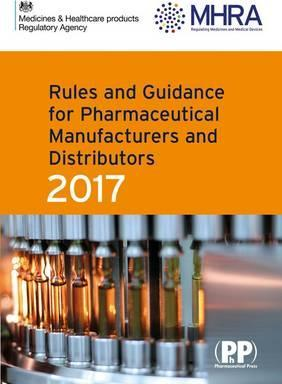 Rules and Guidance for Pharmaceutical Manufacturers and Distributors (Orange Guide) 2017