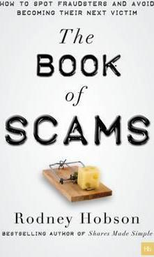 The Book of Scams: How to Spot Fraudsters and Avoid Becoming the Next Victim