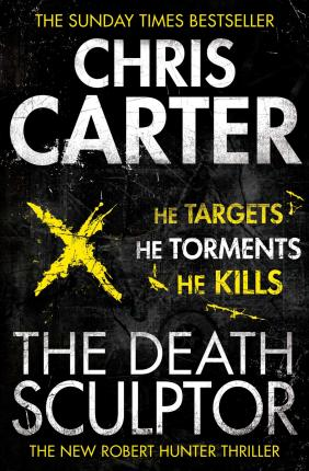 The Death Sculptor : A brilliant serial killer thriller, featuring the unstoppable Robert Hunter