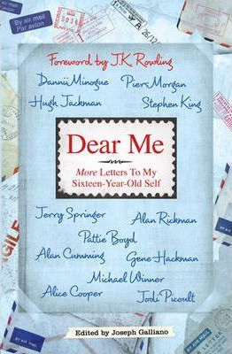 Dear Me: More Letters to my Sixteen Year Old Self
