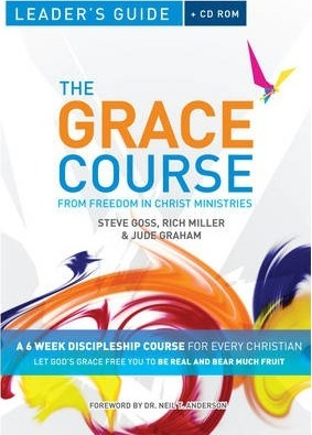 The The Grace Course Leader's Guide: The Grace Course Leader's Guide Leader's Guide