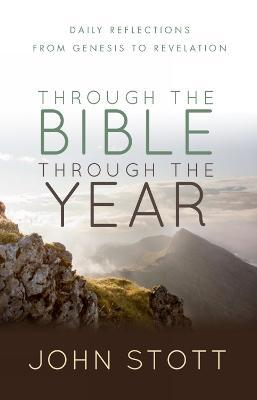 Through the Bible Through the Year : Daily reflections from Genesis to Revelation