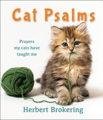 Cat Psalms : Prayers my cats have taught me