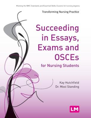 succeeding in essays and exams for nursing students Succeeding in essays, exams and osces for nursing students by kay hutchfield, 9780857250612, available at book depository with free delivery worldwide.