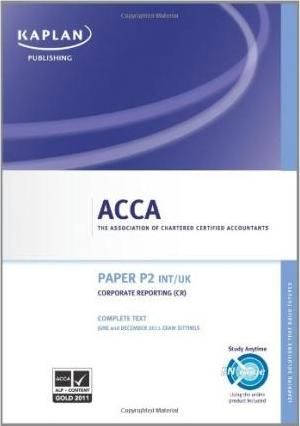 ACCA P2 Corporate Reporting CR (INT/UK) - Complete Text 2011