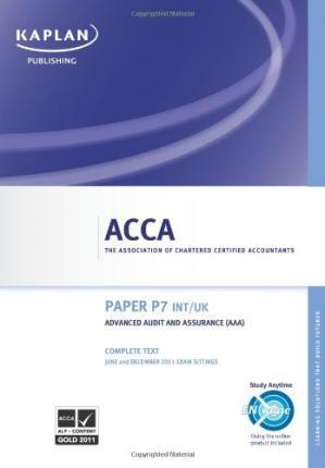 ACCA P7 Advanced Audit and Assurance AAA (INT/UK) - Complete Text 2011
