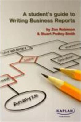 A Student's Guide to Writing Business Reports