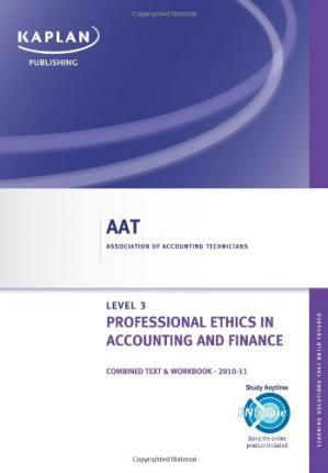 Professional Ethics in Accounting and Finance - Combined Text and Workbook: Level 3 certificate in accounting
