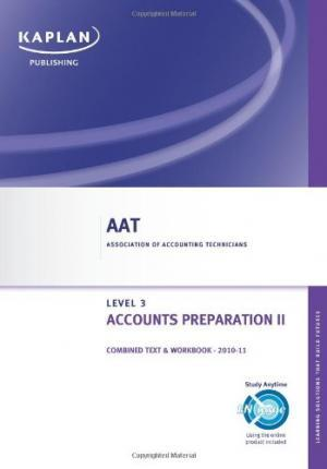 Accounts Preparation II - Combined Text and Workbook: Level 3 diploma in accounting