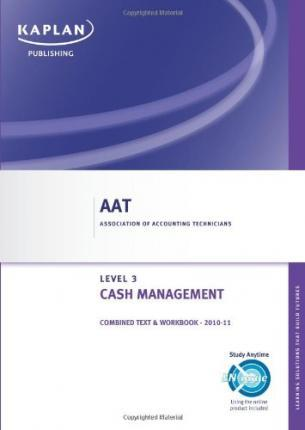 Cash Management - Combined Text and Workbook: Level 3 diploma in accounting