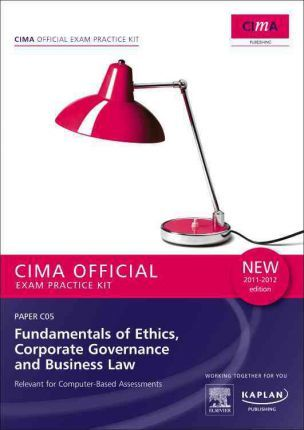 C05 Fundamentals of Ethics, Corporate Governance and Business Law - CIMA Exam Practice Kit: Paper C05