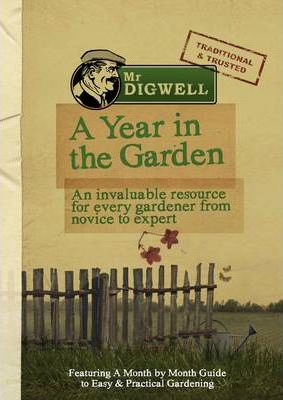 Mr Digwell: A Year In The Garden