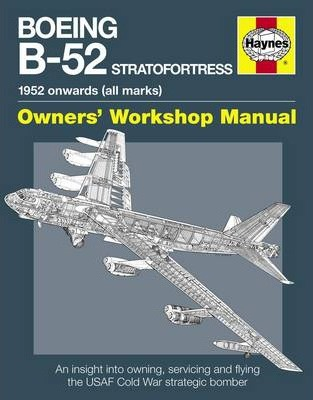 Boeing B-52 Stratofortress Manual : 1952 onwards (all marks)