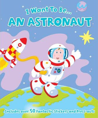 I Want to be a...Astronaut