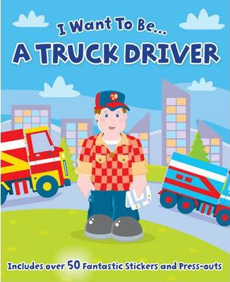 I Want to be a...Truck Driver