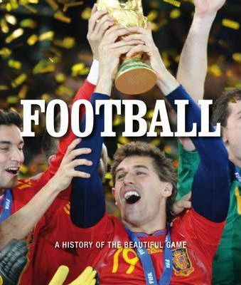 Football: The History of the Beautiful Sport
