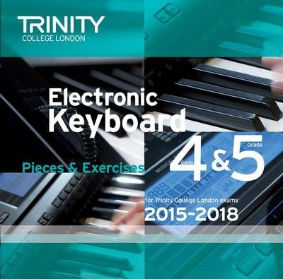 Trinity College London Electronic Keyboard Exam Pieces 2015-18, Grades 4 & 5 (CD only)