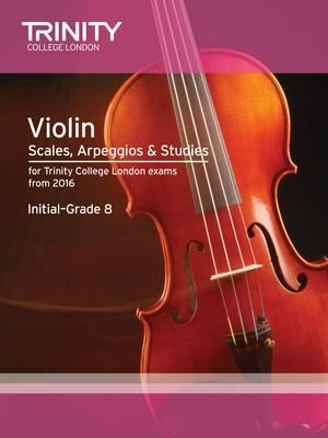 Violin Scales, Arpeggios & Studies Initial-Grade 8 from 2016